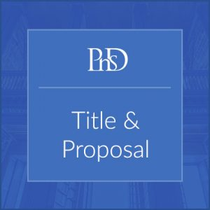 PhD Title and Proposal assistance www.yourphdsupervisor.co.uk